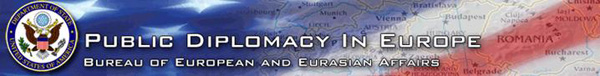 Newsletter: Public Diplomacy in Europe, Bureau of European and Eurasian Affairs, Summer 2007