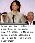 Secretary Rice, addresses a meeting on Saturday, Nov. 12, 2005, in Manama, Bahrain while attending the Forum for the Future. [� AP/WWP]
