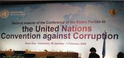 Date: 12/01/2008 Description: Banner: Second Session of the Conference of the States Parties to the United Nations Convention Against Corruption. State Dept Photo